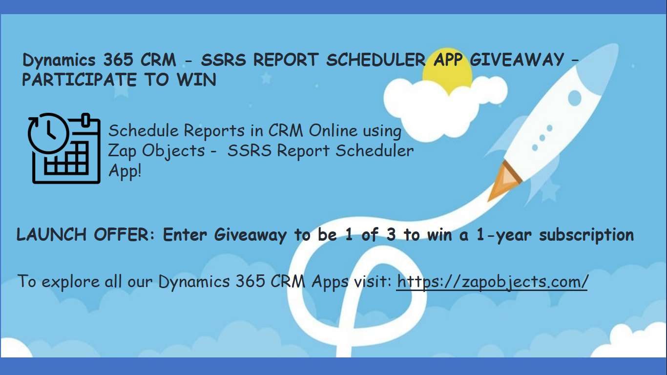Dynamics 365 CRM - SSRS Report Scheduler App Giveaway by
